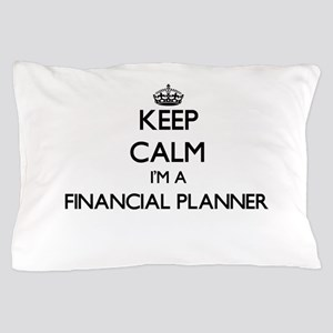 Keep calm I'm a Financial Planner Pillow Case