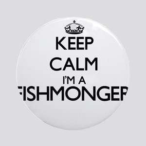 Keep calm I'm a Fishmonger Ornament (Round)