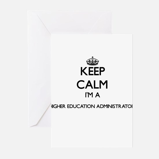 Keep calm I'm a Higher Education Ad Greeting Cards