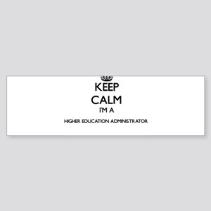 Keep calm I'm a Higher Education Ad Bumper Sticker