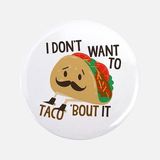 "Funny Taco 3.5"" Button"