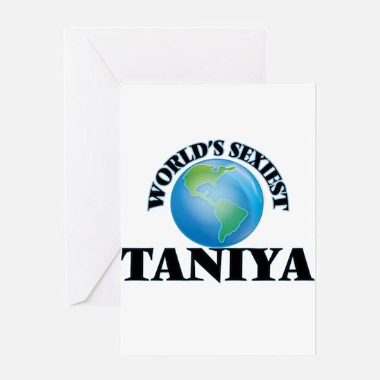 World's Sexiest Taniya Greeting Cards