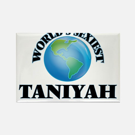 World's Sexiest Taniyah Magnets