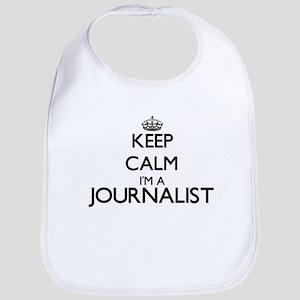 Keep calm I'm a Journalist Bib
