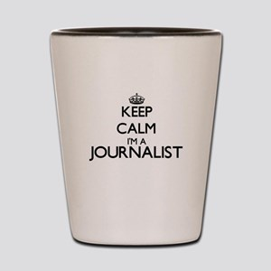 Keep calm I'm a Journalist Shot Glass