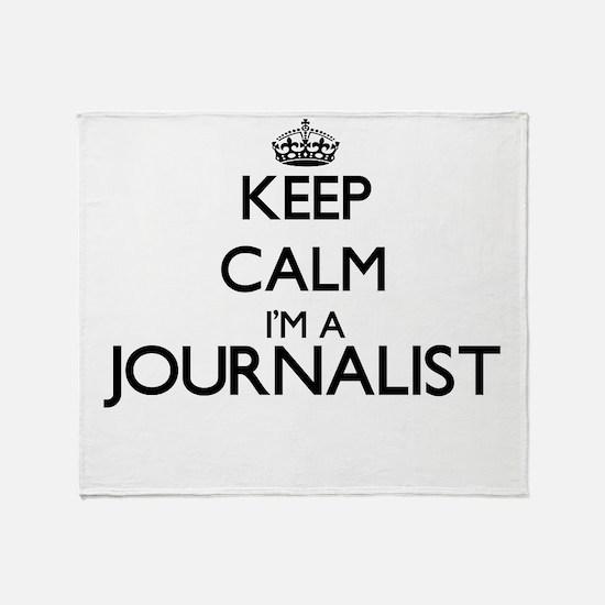 Keep calm I'm a Journalist Throw Blanket