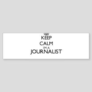 Keep calm I'm a Journalist Bumper Sticker