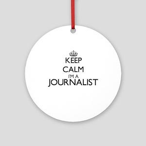 Keep calm I'm a Journalist Ornament (Round)