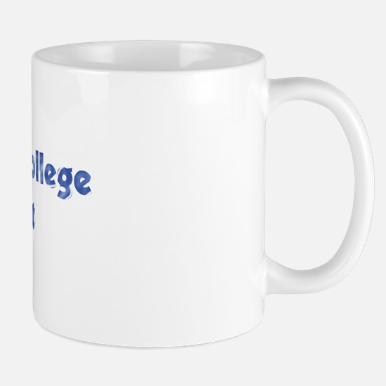 Community College Drop out Mug