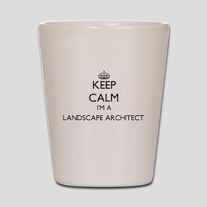 Keep calm I'm a Landscape Architect Shot Glass
