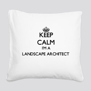 Keep calm I'm a Landscape Arc Square Canvas Pillow