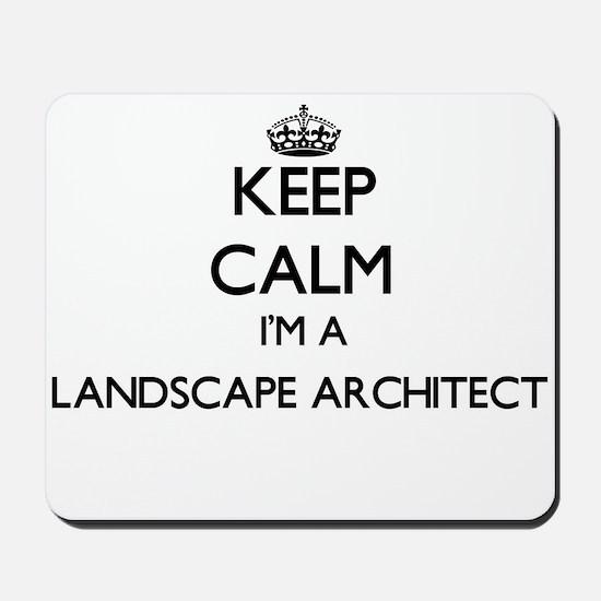 Keep calm I'm a Landscape Architect Mousepad