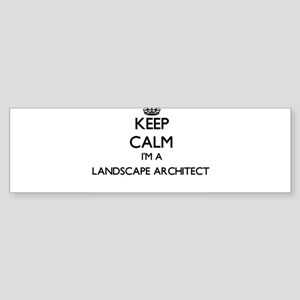Keep calm I'm a Landscape Architect Bumper Sticker