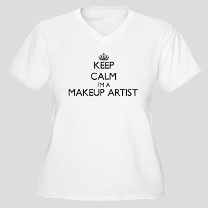 Keep calm I'm a Makeup Artist Plus Size T-Shirt