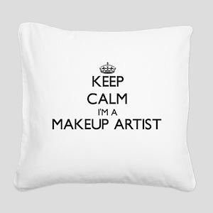 Keep calm I'm a Makeup Artist Square Canvas Pillow