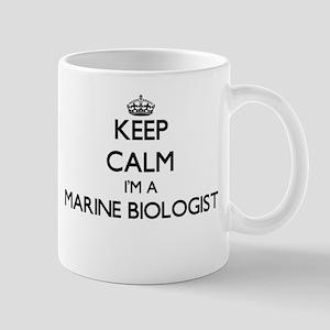 Keep calm I'm a Marine Biologist Mugs