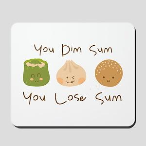 Dim Sum Lose Sum Mousepad