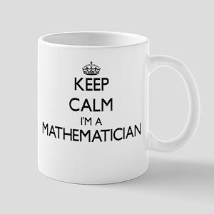 Keep calm I'm a Mathematician Mugs