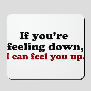 Feeling Down Mousepad