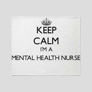Keep calm I'm a Mental Health Nurse Throw Blanket
