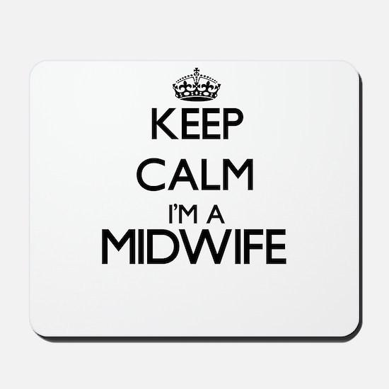 Keep calm I'm a Midwife Mousepad