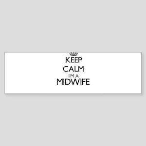 Keep calm I'm a Midwife Bumper Sticker