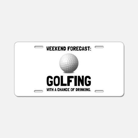 Weekend Forecast Golfing Aluminum License Plate