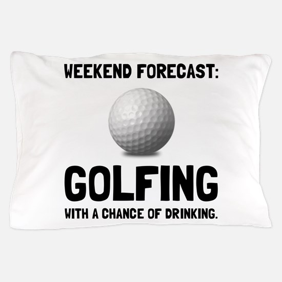 Weekend Forecast Golfing Pillow Case