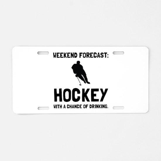 Weekend Forecast Hockey Aluminum License Plate