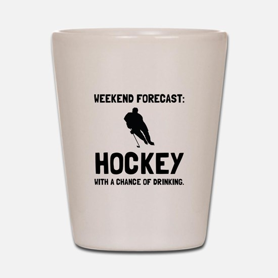 Weekend Forecast Hockey Shot Glass