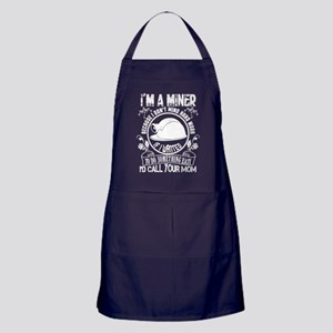 I Am A Miner Because I Don't Mind Har Apron (dark)