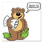 Ready to hibernate Square Car Magnet 3