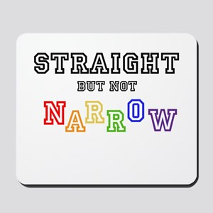 Straight but not narrow T-Shirt Mousepad