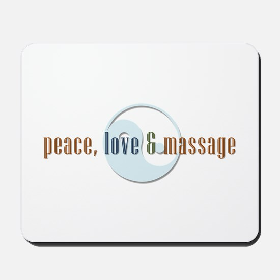 Peace, Love and Massage Mousepad