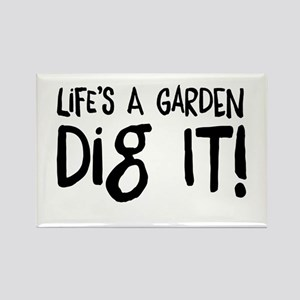 Life's a garden dig it Magnets