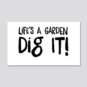Life's a garden dig it Wall Decal
