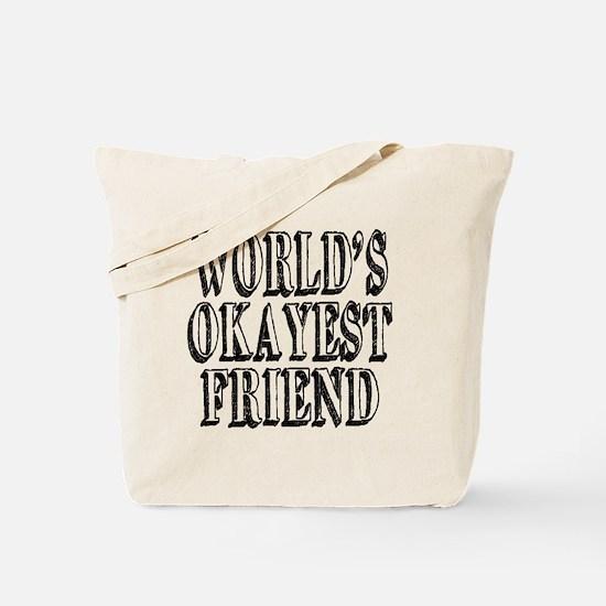 World's Okayest Friend Tote Bag