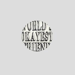 World's Okayest Friend Mini Button