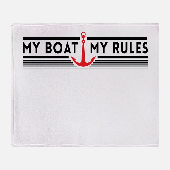 My boat my rules Throw Blanket