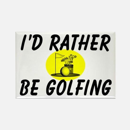 I'd rather be golfing - Rectangle Magnet