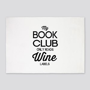 My book club only reads wine labels 5'x7'Area Rug