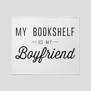 My book shelf is my boyfriend Throw Blanket