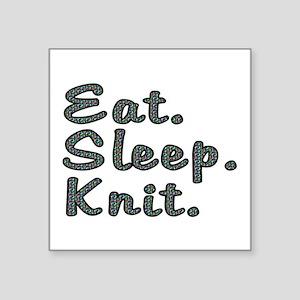 "Eat. Sleep. Knit - Square Sticker 3"" x 3"""
