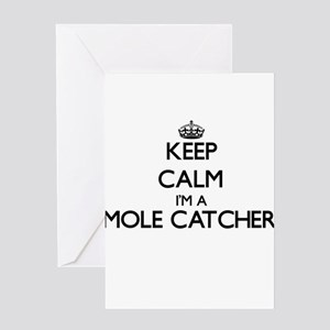 Keep calm I'm a Mole Catcher Greeting Cards