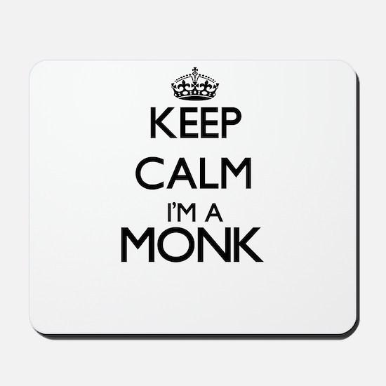 Keep calm I'm a Monk Mousepad