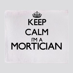 Keep calm I'm a Mortician Throw Blanket