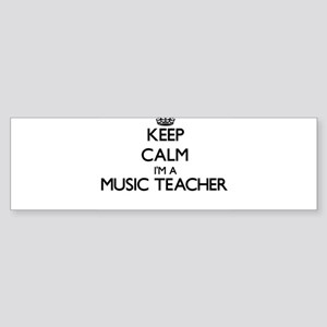 Keep calm I'm a Music Teacher Bumper Sticker