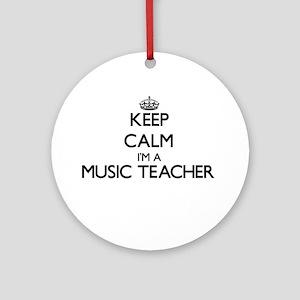 Keep calm I'm a Music Teacher Ornament (Round)