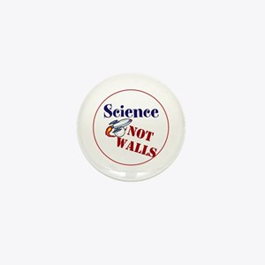 Science Not Walls, Mini Button