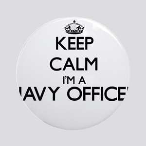 Keep calm I'm a Navy Officer Ornament (Round)